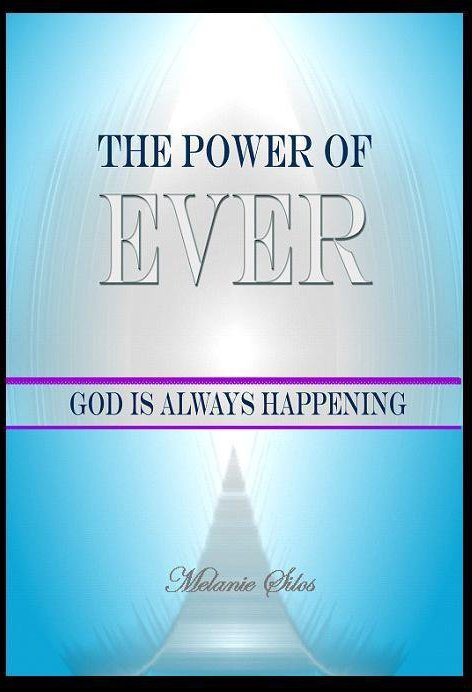 The Power of Ever: God Is Always Happening