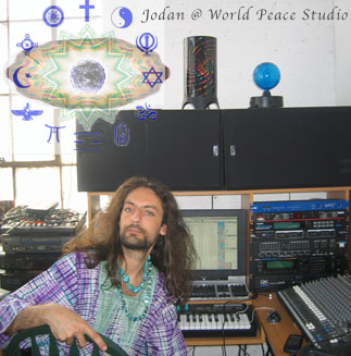 ARTISTS ON PEACE Featuring JODAN - World Peace Recording Studio, NY:  Peace, as with justice, is a way of life resulting from directly perceiving, discovering and embodying the true universal Source, with in and with out, a union of duality.  While this mysterious Source seems to be extremely dynamic in its fathomless spectrum, there is a peaceful balance and beauty in Spirit and its manifestation. [Click in for complete article.]